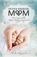 Prayer Warrior Mom eBook