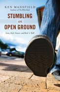 Stumbling on Open Ground eBook