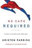 No Cape Required: A Devotional eBook