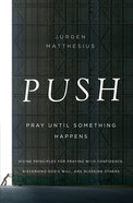 Push: Pray Until Something Happens eBook