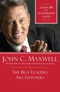 The Best Leaders Are Listeners (#06 in Leadership Gold Lesson Series) eBook