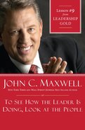 To See How the Leader is Doing, Look At the People (#09 in Leadership Gold Lesson Series) eBook