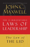 The Law of the Lid (#01 in 21 Irrefutable Laws Of Leadership Lesson Series) eBook