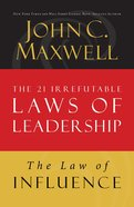 The Law of Influence (#02 in 21 Irrefutable Laws Of Leadership Lesson Series) eBook