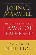 The Law of Intuition (#08 in 21 Irrefutable Laws Of Leadership Lesson Series) eBook