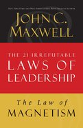 The Law of Magnetism (#09 in 21 Irrefutable Laws Of Leadership Lesson Series) eBook