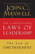 The Law of Empowerment (#12 in 21 Irrefutable Laws Of Leadership Lesson Series) eBook