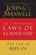 The Law of Buy-In (#14 in 21 Irrefutable Laws Of Leadership Lesson Series)