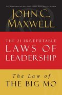 The Law of the Big Mo (#16 in 21 Irrefutable Laws Of Leadership Lesson Series)