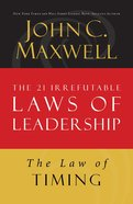 The Law of Timing (#19 in 21 Irrefutable Laws Of Leadership Lesson Series) eBook