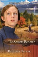 The Secrets Beneath (#02 in Mysteries Of Middlefield Series)