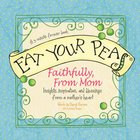 Eat Your Peas Faithfully, Love Mom eBook