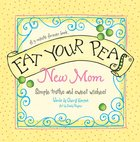 Eat Your Peas, New Mom eBook