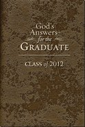 God's Answers For Graduates: Class of 2012 (Nkjv) eBook