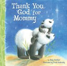 Thank You, God, For Mommy eBook