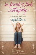 In Front of God and Everybody (#01 in The Confessions Of April Grace Series) eBook