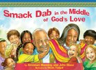 Smack Dab in the Middle of God's Love eBook