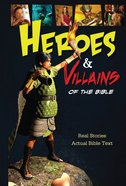 Heroes and Villians of the Bible