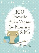 100 Favorite Bible Verses For Mommy and Me eBook