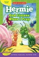 God Listens When I Pray (Level Two Reader) (Hermie And Friends Series) eBook