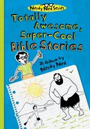 Totally Awesome, Super-Cool Bible Stories (Nerdy Ned Series) eBook