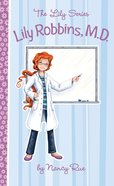 Lily Robbins, M.D. (#02 in The Lily Fiction Series) eBook