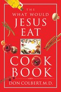The What Would Jesus Eat Cookbook eBook