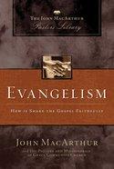 Evangelism (John Macarthur Pastor's Library Series) eBook