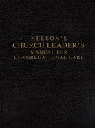 Nelson's Church Leader's Manual For Congregational Care KJV (Black) eBook