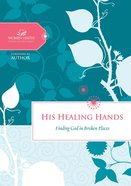 His Healing Hands (Women Of Faith Study Guide Series) eBook