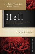 All You Want to Know Abouth Hell: Three Christian Views of God's Final Solution eBook