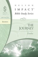 The Journey (Exodus) (Nelson Impact Bible Study Series) eBook