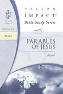 Parables of Jesus (Mark) (Nelson Impact Bible Study Series) eBook