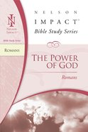 The Power of God to Salvation (Romans) (Nelson Impact Bible Study Series) eBook