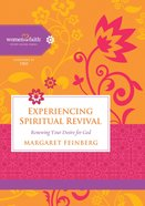 Experiencing Spiritual Revival (Women Of Faith Study Guide Series) eBook