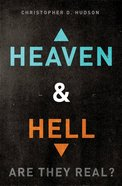Heaven and Hell: Are They Real? eBook