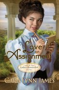 Love on Assignment (Ladies Of Summerhill Series) eBook