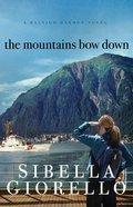 The Mountains Bow Down (Raleigh Harmon Novel Series) eBook