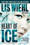 Heart of Ice (#3 in A Triple Threat Novel Series) eBook
