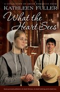 What the Heart Sees eBook