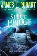 The Spirit Bridge (#03 in A Well Spring Novel Series) eBook