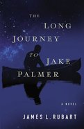 The Long Journey to Jake Palmer eBook