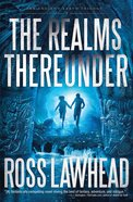 The Realms Thereunder (#01 in The Ancient Earth Trilogy Series) eBook