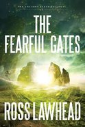 Fearful Gates  the (#03 in The Ancient Earth Trilogy Series) eBook