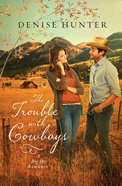 The Trouble With Cowboys (Big Sky Romance Series)
