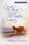 When Winter Comes (An Amish Gathering Novella Series) eBook