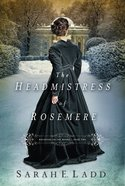 The Headmistress of Rosemere (#02 in Whispers On The Moors Series) eBook