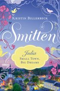 Julia - Small Town, Big Dreams (#02 in Smitten Series) eBook