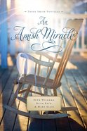 3in1: An Amish Miracle Novella (Amish Miracle Novella Series)