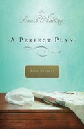 A Perfect Plan (Amish Wedding Novella Series) eBook